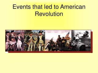 Events that led to American Revolution