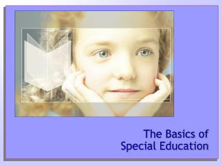 The Basics of   Special Education