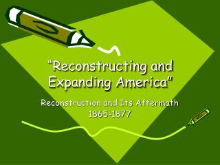 """Reconstructing and Expanding America"""