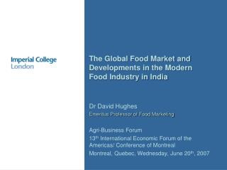 The Global Food Market and Developments in the Modern Food Industry in India