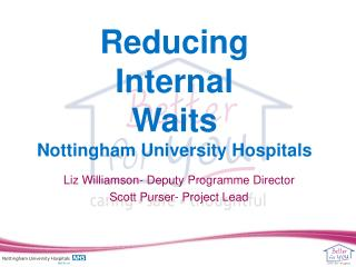 Reducing  Internal  Waits Nottingham University Hospitals