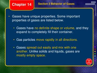 Gases have unique properties. Some important properties of gases are listed below.
