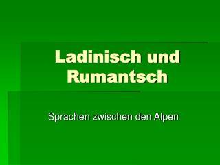 Ladinisch und Rumantsch