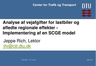 Jeppe Rich, Lektor  jhr@ctt.dtu.dk