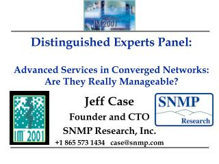 Distinguished Experts Panel: Advanced Services in Converged Networks: Are They Really Manageable?