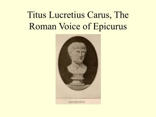 Titus Lucretius Carus, The Roman Voice of Epicurus