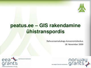Peatus.ee   GIS rakendamine  histranspordis