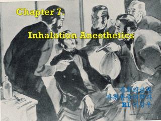 Chapter 7.      Inhalation Anesthetics