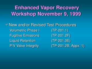 Enhanced Vapor Recovery Workshop November 9, 1999