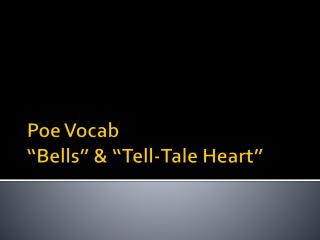 "Poe  Vocab ""Bells"" & ""Tell-Tale Heart"""