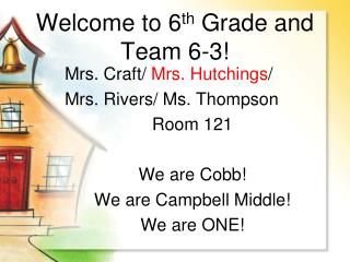 Welcome to 6 th  Grade and Team 6-3!
