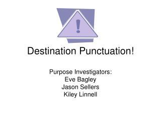 Destination Punctuation!