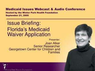Issue Briefing: Florida's Medicaid Waiver Application Presenter: