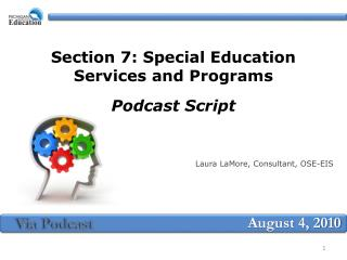 Section 7: Special Education  Services and Programs  Podcast Script