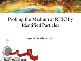 Probing the Medium at RHIC by Identified Particles