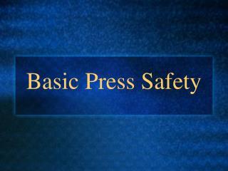 Basic Press Safety