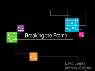 Breaking the Frame