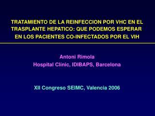 TRATAMIENTO DE LA REINFECCION POR VHC EN EL TRASPLANTE HEPATICO: QUE PODEMOS ESPERAR  EN LOS PACIENTES CO-INFECTADOS POR