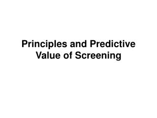 Principles and Predictive Value of Screening