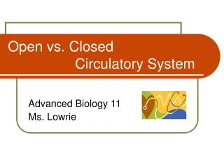 Open vs. Closed Circulatory System