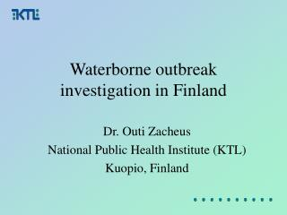 Waterborne outbreak investigation in Finland