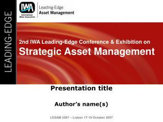 2nd IWA Leading-Edge Conference & Exhibition on Strategic Asset Management
