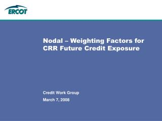 Nodal – Weighting Factors for CRR Future Credit Exposure