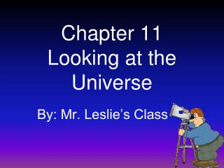 Chapter 11 Looking at the Universe