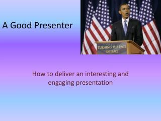 A  G ood Presenter