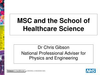 MSC and the School of Healthcare Science