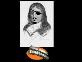 John Milton: Total Badass
