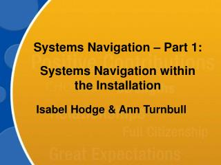 Systems Navigation – Part 1:  Systems Navigation within the Installation