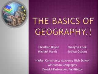 The Basics of Geography.!