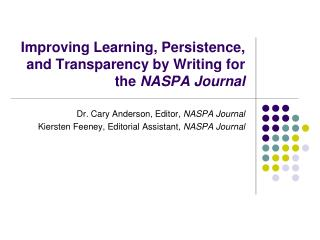 Improving Learning, Persistence, and Transparency by Writing for the  NASPA Journal