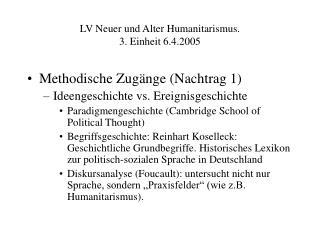 LV Neuer und Alter Humanitarismus.  3. Einheit 6.4.2005