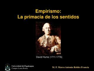 Empirismo:  La primacia de los sentidos