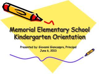 Memorial Elementary School Kindergarten Orientation