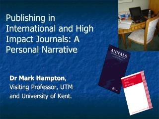 Publishing in International and High Impact Journals: A Personal Narrative