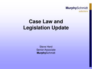 Case Law and Legislation Update