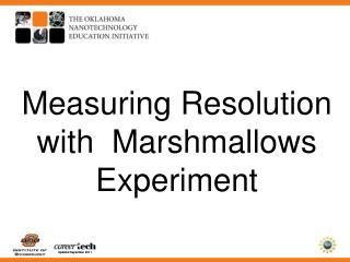 Measuring Resolution with  Marshmallows Experiment