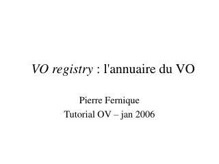 VO registry  : l'annuaire du VO