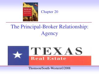 Chapter 20 The Principal-Broker Relationship: Agency
