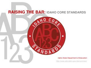RAISING THE BAR:  IDAHO CORE STANDARDS