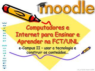 Computadores e Internet para Ensinar e Aprender na FCT/UNL