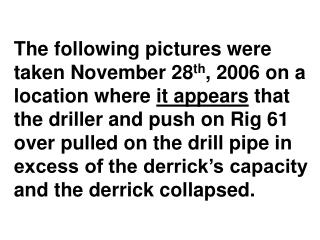Imagine you were on this rig floor when this happened.