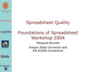 Spreadsheet Quality Foundations of Spreadsheet Workshop 2004