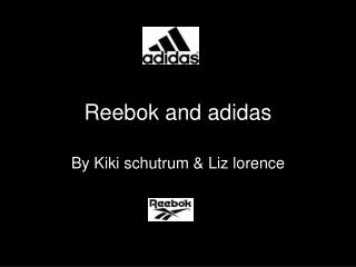 Reebok and adidas