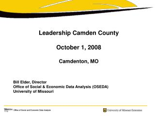 Leadership Camden County  October 1, 2008 Camdenton, MO Bill Elder, Director
