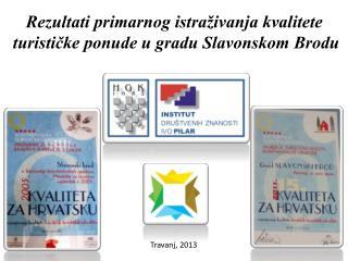 Rezultati primarnog istraživanja kvalitete  turističke ponude u gradu Slavonskom Brodu