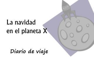La navidad  en el planeta X